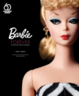 Barbie Forever : Her Inspiration, History, and Legacy (Official 60th Anniversary Collection) - Book