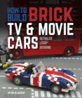How to Build Brick TV and Movie Cars : Detailed LEGO Designs - Book