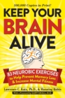 Keep Your Brain Alive : 83 Neurobic Exercises to Help Prevent Memory Loss and Increase Mental Fitness - Book