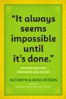 It Always Seems Impossible until It's Done - Book