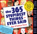 The 365 Stupidest Things Ever Said Page-A-Day Calendar 2018 - Book