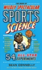 The Book of Wildly Spectacular Sports Science : 54 All-Star Experiments - Book
