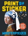 Paint By Sticker: Masterpieces : Recreate 12 Iconic Artworks One Sticker at a Time! - Book