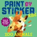 Paint By Sticker Kids: Zoo Animals : Create 10 Pictures One Sticker at a Time! - Book