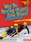 Why Do Moving Objects Slow Down? : A Look at Friction - eBook