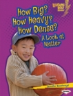 How Big? How Heavy? How Dense? : A Look at Matter - eBook