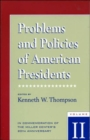 Problems and Policies of American Presidents : In Commemoration of the Miller Center's 20th Anniversary - Book