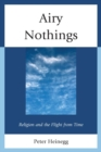 Airy Nothings : Religion and the Flight from Time - eBook