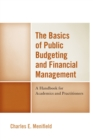 The Basics of Public Budgeting and Financial Management : A Handbook for Academics and Practitioners - Book