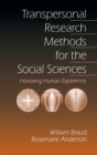 Transpersonal Research Methods for the Social Sciences : Honoring Human Experience - Book