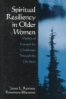 Spiritual Resiliency in Older Women : Models of Strength for Challenges through the Life Span - Book