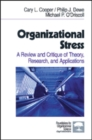 Organizational Stress : A Review and Critique of Theory, Research, and Applications - Book