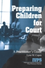 Preparing Children for Court : A Practitioner's Guide - Book