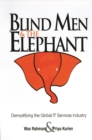 Blind Men and the Elephant : Demystifying the Global IT Services Industry - Book