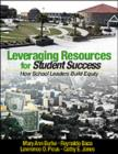 Leveraging Resources for Student Success : How School Leaders Build Equity - Book