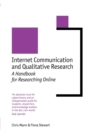 Internet Communication and Qualitative Research : A Handbook for Researching Online - Book