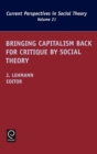Bringing Capitalism Back for Critique by Social Theory - Book