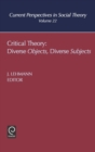 Critical Theory : Diverse Objects Diverse Subjects - Book