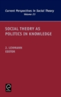 Social Theory as Politics in Knowledge - Book