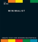 The Mini Minimalist : Create Your Own Modern Masterpiece - Book