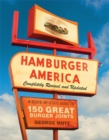 Hamburger America: Completely Revised and Updated Edition : A State-by-State Guide to 150 Great Burger Joints - Book