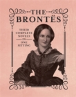 The Brontes : The Complete Novels in One Sitting - Book