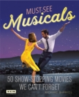 Turner Classic Movies Must-See Musicals : 50 Show-Stopping Movies We Can't Forget - Book