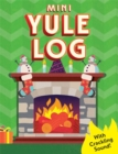 Mini Yule Log : With crackling sound! - Book