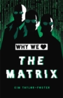 Why We Love The Matrix - Book