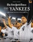 New York Times Story of the Yankees (Revised and Updated): 1903-Present : 390 Articles, Profiles & Essays - Book