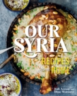 Our Syria : Recipes from Home - eBook