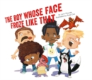 The Boy Whose Face Froze Like That - Book