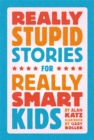 Really Stupid Stories for Really Smart Kids - Book