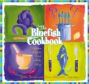 The Bluefish Cookbook, 6th : Delicious Ways to Deal with the Blues - Book