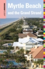 Insiders' Guide(R) to Myrtle Beach and the Grand Strand - eBook