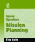 Special Operations Mission Planning Field Guide - Book
