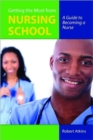 Getting The Most From Nursing School: A Guide To Becoming A Nurse - Book