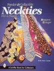 Popular and Collectible Neckties : 1955 to the Present - Book