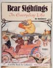 Bear Sightings:  In Everyday Life - Book
