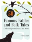 50 Famous Fables and Folk Tales: Collected from Around the World - Book