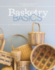 Basketry Basics: Create 18 Beautiful Baskets as You Learn the Craft - Book
