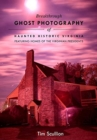 Breakthrough Ghost Photography of Haunted Historic Virginia: Featuring the Homes of Virginian Presidents - Book