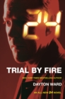 24: Trial by Fire : A 24 Novel - Book