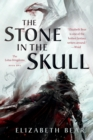 The Stone in the Skull : The Lotus Kingdoms, Book One - Book