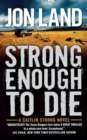 Strong Enough to Die : A Caitlin Strong Novel - Book