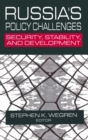 Russia's Policy Challenges: Security, Stability and Development : Security, Stability and Development - Book