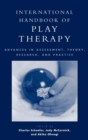 International Handbook of Play Therapy : Advances in Assessment, Theory, Research and Practice - Book