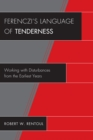 Ferenczi's Language of Tenderness : Working with Disturbances from the Earliest Years - eBook