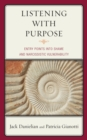 Listening with Purpose : Entry Points into Shame and Narcissistic Vulnerability - eBook