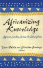 Africanizing Knowledge : African Studies Across the Disciplines - Book